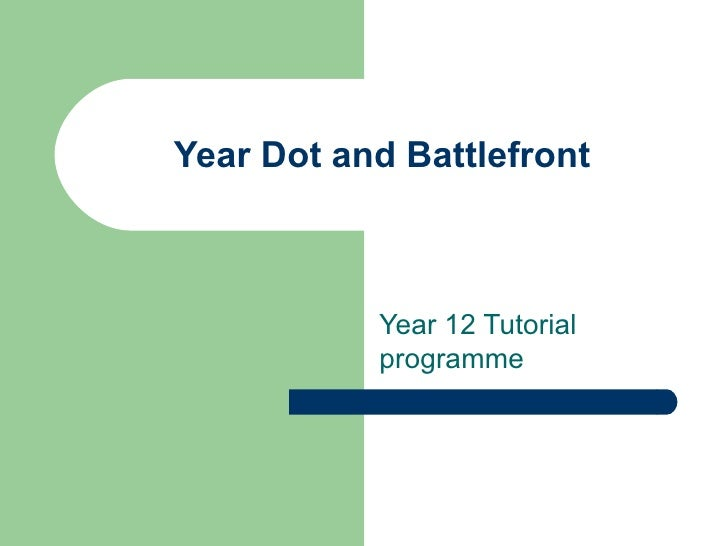 Year Dot and Battlefront Year 12 Tutorial programme