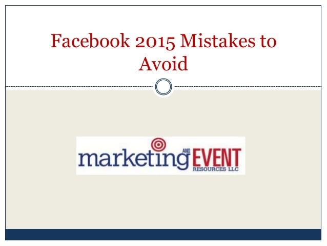 Facebook 2015 Mistakes to Avoid
