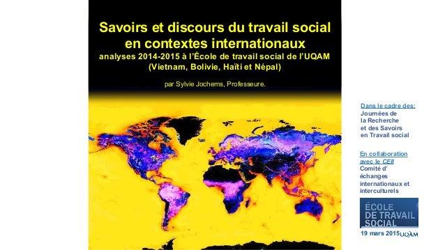 Savoirs et discours du travail social en contextes internationaux analyses 2014-2015 à l'École de travail social de l'UQAM...