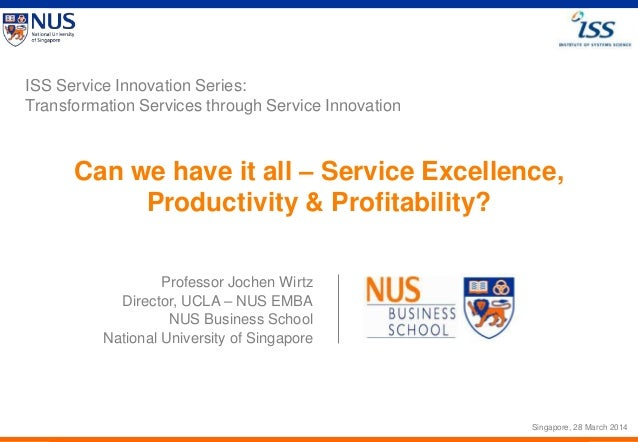 Slide © by Dr. Jochen Wirtz, 2013 Service Excellence Symposium 2013Page 1 Can we have it all – Service Excellence, Product...