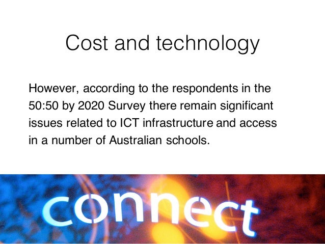 However, according to the respondents in the 50:50 by 2020 Survey there remain significant issues related to ICT infrastru...
