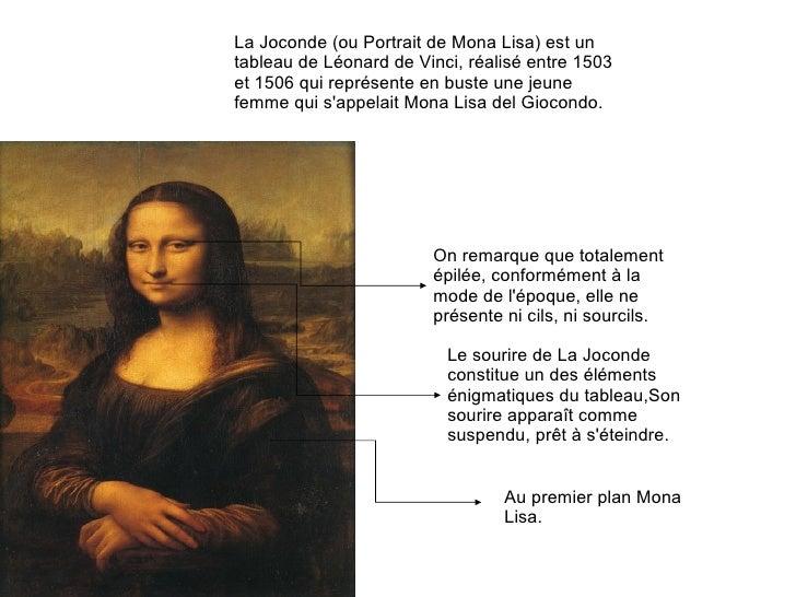La Joconde (ou Portrait de Mona Lisa) est un tableau de Léonard de Vinci, réalisé entre 1503 et 1506 qui représente en bus...