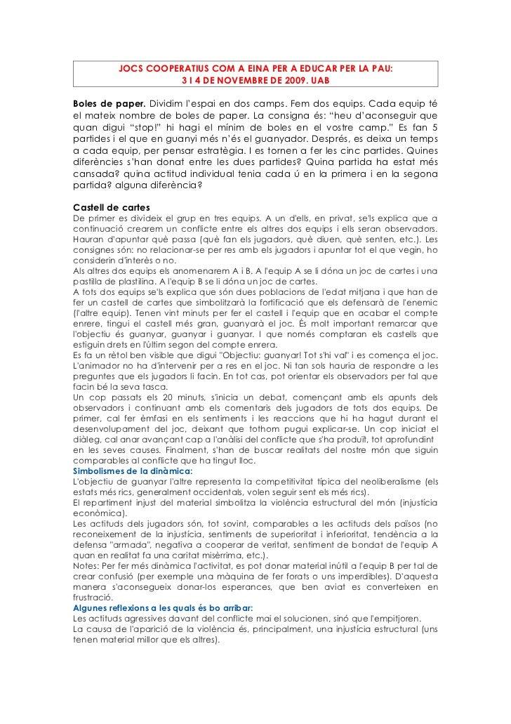 JOCS COOPERATIUS COM A EINA PER A EDUCAR PER LA PAU:                     3 I 4 DE NOVEMBRE DE 2009. UABBoles de paper. Div...