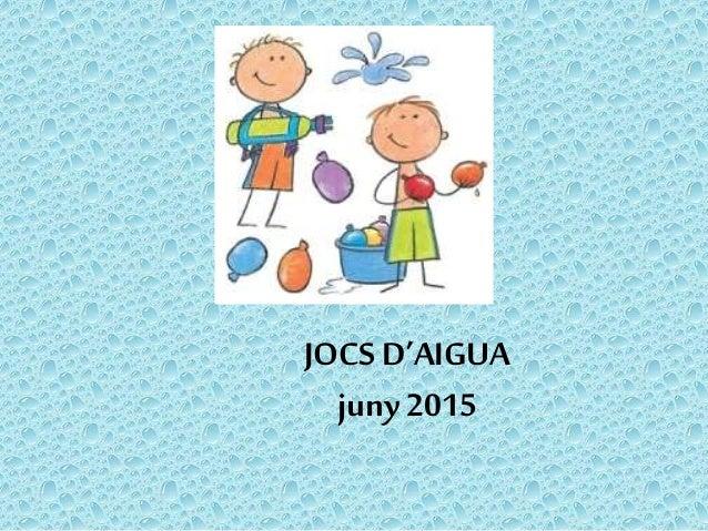 JOCS D'AIGUA juny2015