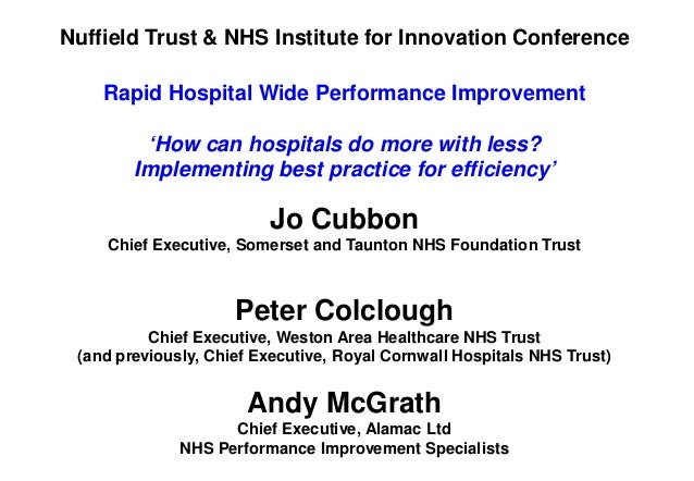 Nuffield Trust & NHS Institute for Innovation Conference    Rapid Hospital Wide Performance Improvement         'How can h...
