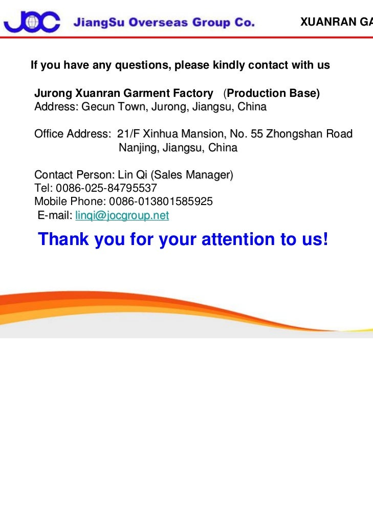 XUANRAN GARMENTIf you have any questions, please kindly contact with usJurong Xuanran Garment Factory (Production Base)Add...