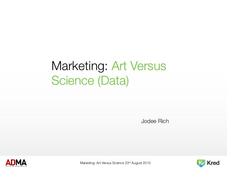 marketing is an art or science Marketing is marketing art or science pat owings — march 27, 2014 follow @patowings twitter facebook google+ linkedin.