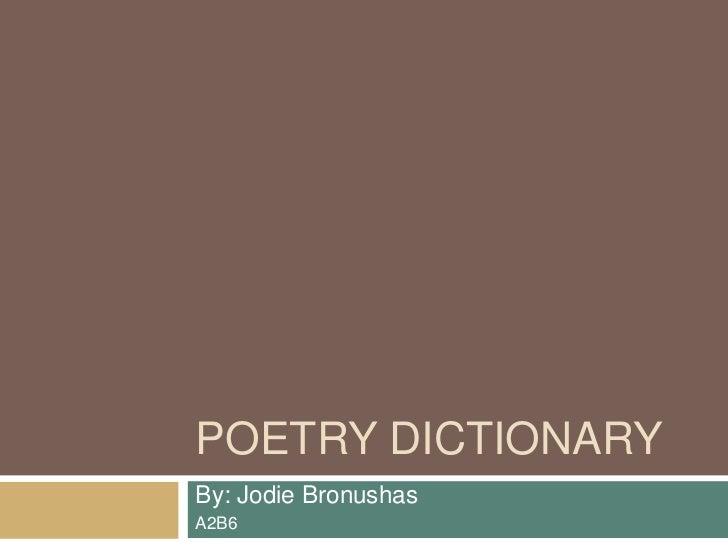 POETRY DICTIONARYBy: Jodie BronushasA2B6
