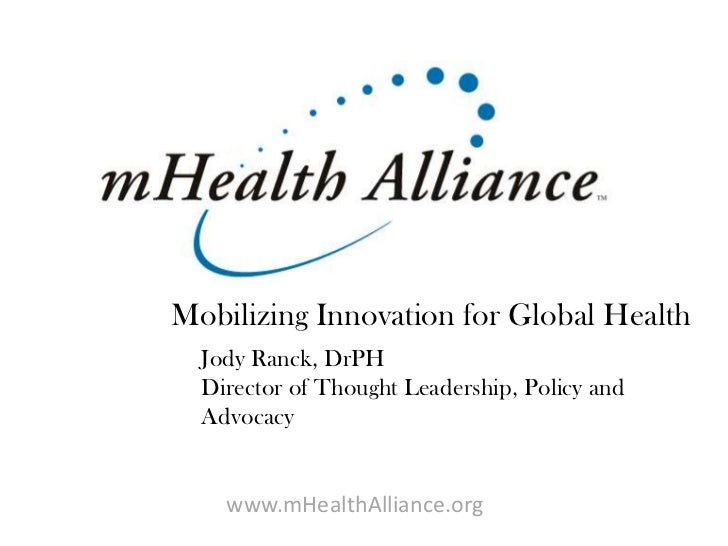 Mobilizing Innovation for Global Health<br />Jody Ranck, DrPH<br />Director of Thought Leadership, Policy and Advocacy<br ...