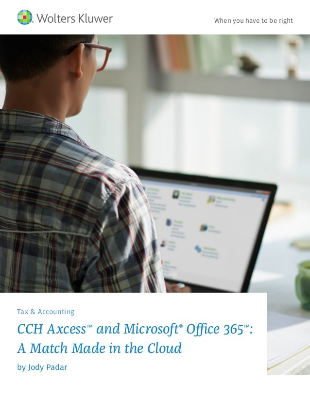 CCH Axcess™ and Microsoft® Office 365™: A Match Made in the