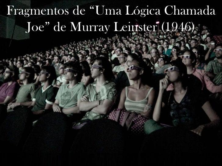 """Fragmentos de """"Uma Lógica Chamada Joe"""" de Murray Leinster (1946)"""