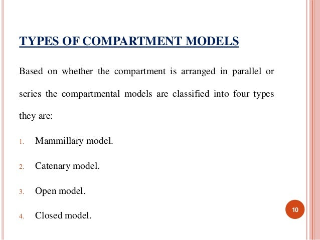 TYPES OF COMPARTMENT MODELS  Based on whether the compartment is arranged in parallel or  series the compartmental models ...