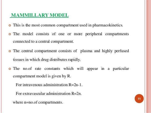 MAMMILLARY MODEL   This is the most common compartment used in pharmacokinetics.   The model consists of one or more per...