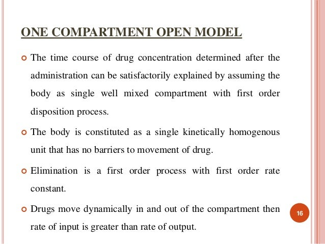 ONE COMPARTMENT OPEN MODEL   The time course of drug concentration determined after the  administration can be satisfacto...
