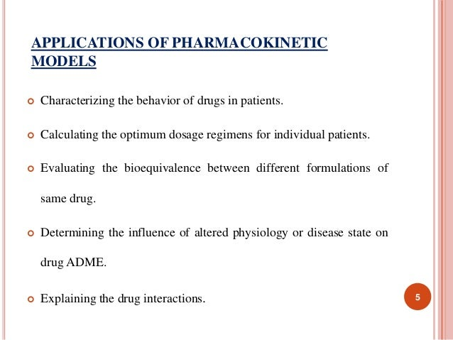 APPLICATIONS OF PHARMACOKINETIC  MODELS   Characterizing the behavior of drugs in patients.   Calculating the optimum do...