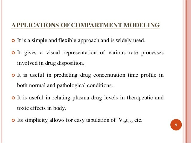 APPLICATIONS OF COMPARTMENT MODELING   It is a simple and flexible approach and is widely used.   It gives a visual repr...