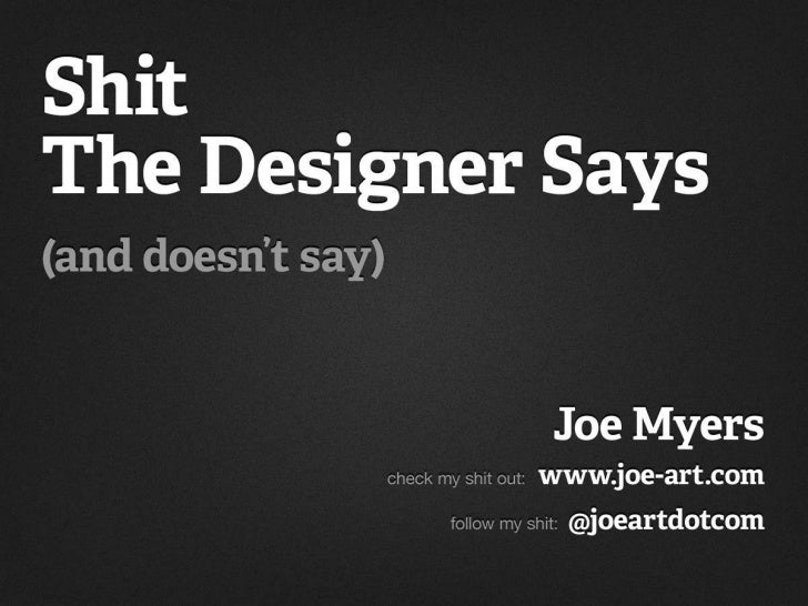 Shit The Designer Says (and doesn't say)