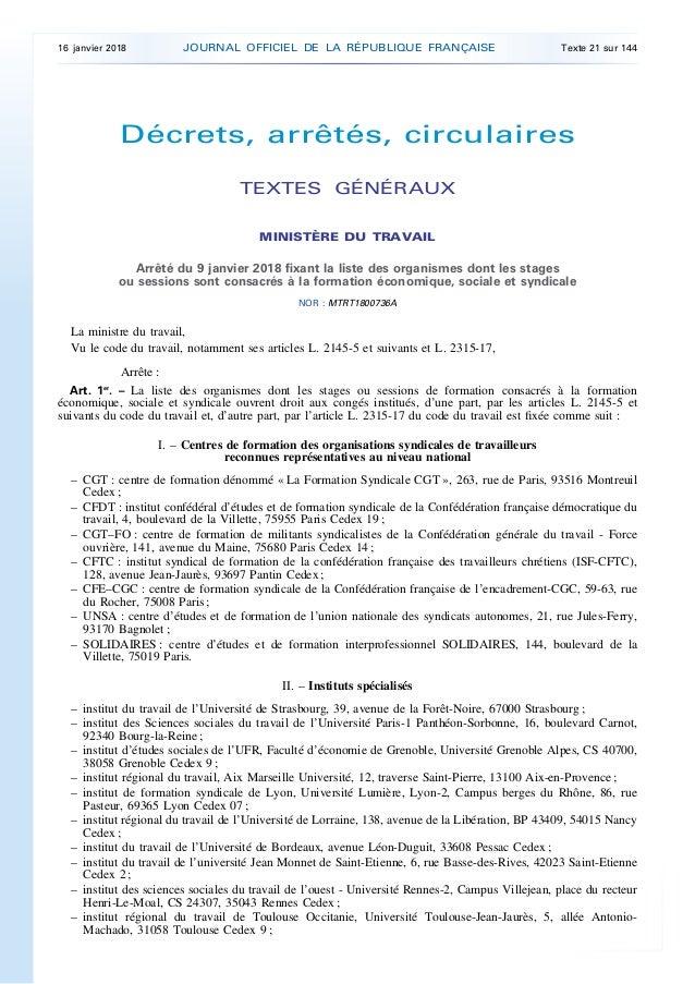 Décrets, arrêtés, circulaires TEXTES GÉNÉRAUX MINISTÈRE DU TRAVAIL Arrêté du 9 janvier 2018 fixant la liste des organismes...