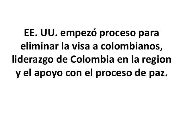 EE. UU. empezó proceso para eliminar la visa a colombianos, liderazgo de Colombia en la region y el apoyo con el proceso d...
