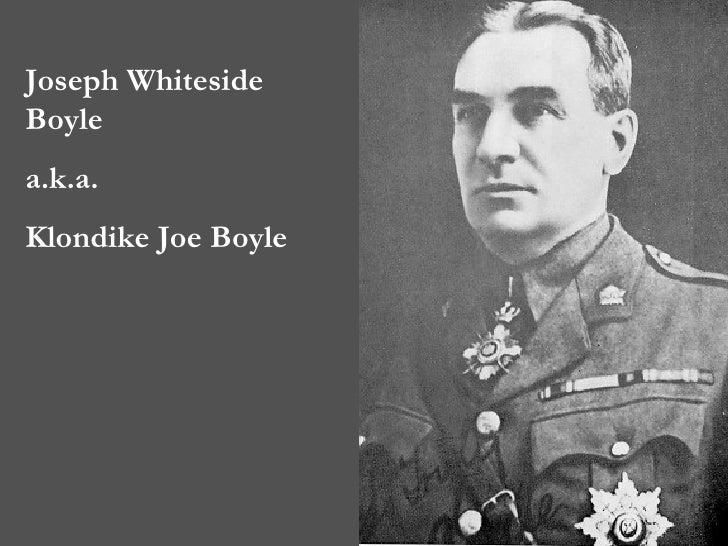 Joseph Whiteside Boyle  a.k.a.  Klondike Joe Boyle