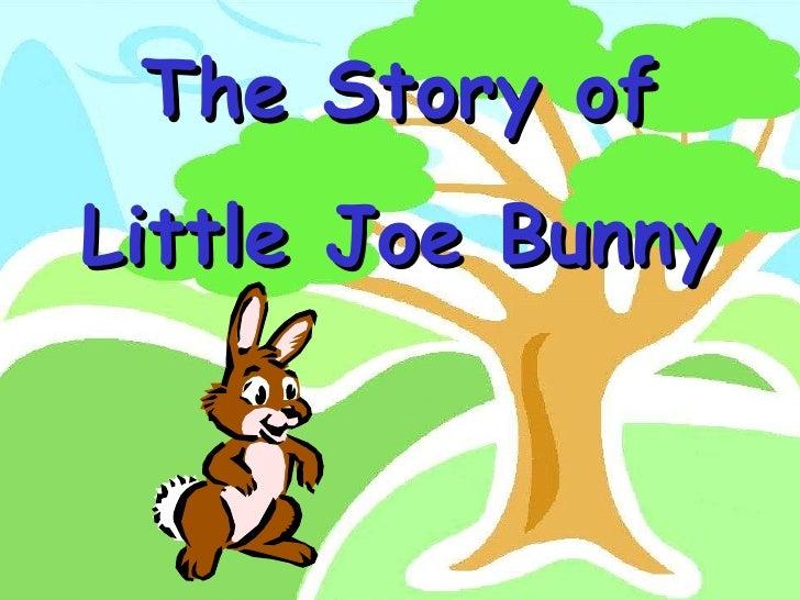 The Story of Little Joe Bunny