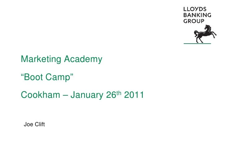 "Marketing Academy""Boot Camp""Cookham – January 26th 2011Joe Clift"
