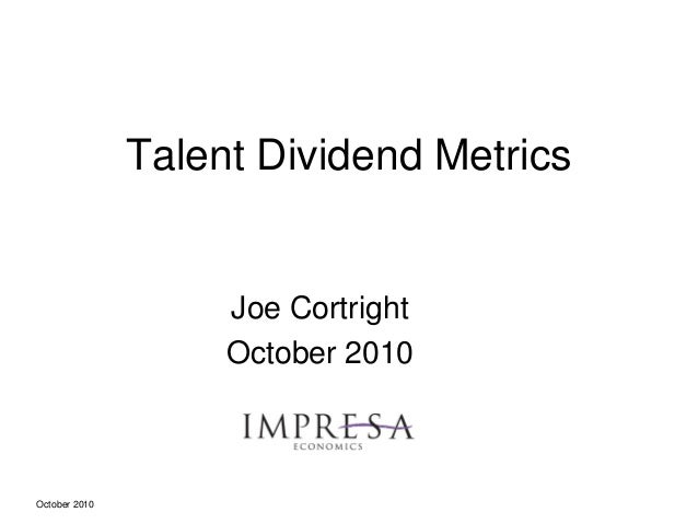 October 2010 Talent Dividend Metrics Joe Cortright October 2010