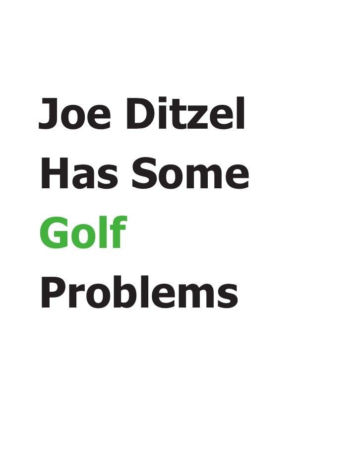 Joe DitzelHas SomeGolfProblems