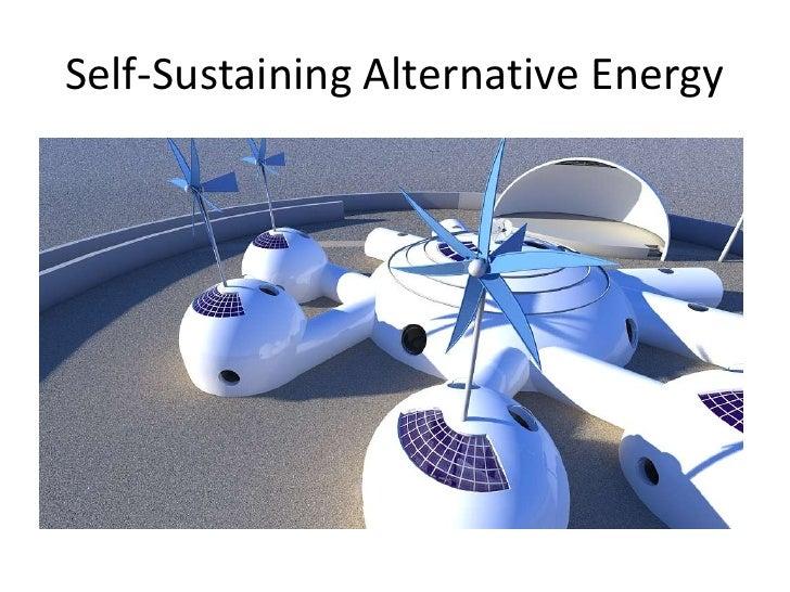 Self-Sustaining Alternative Energy<br />