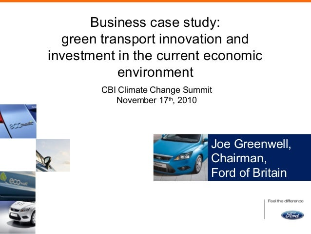 Business case study: green transport innovation and investment in the current economic environment CBI Climate Change Summ...