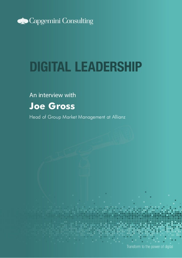 An interview with  Joe Gross Head of Group Market Management at Allianz  Transform to the power of digital