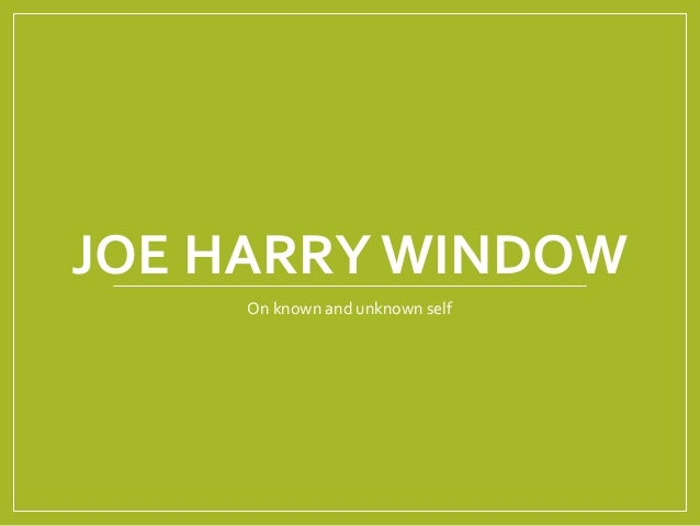 JOE HARRY WINDOW On known and unknown self