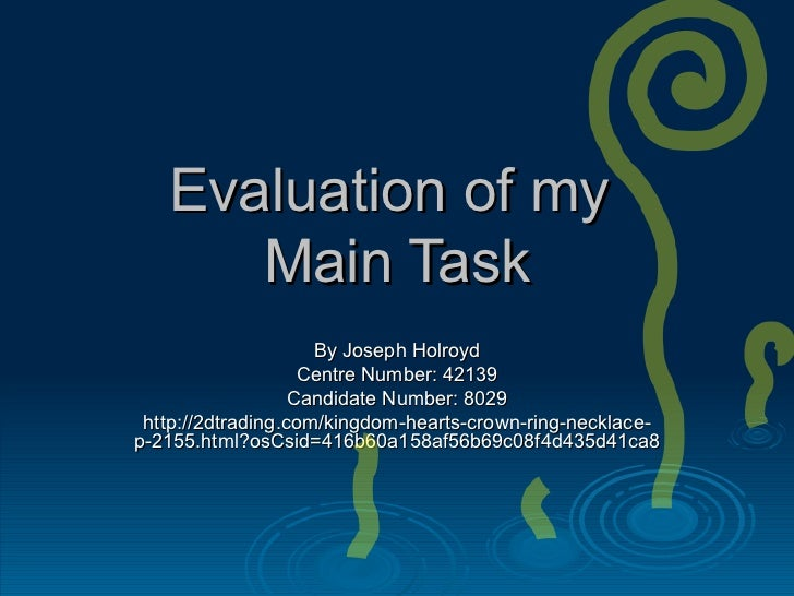 Evaluation of my  Main Task By Joseph Holroyd Centre Number: 42139 Candidate Number: 8029 http://2dtrading.com/kingdom-hea...
