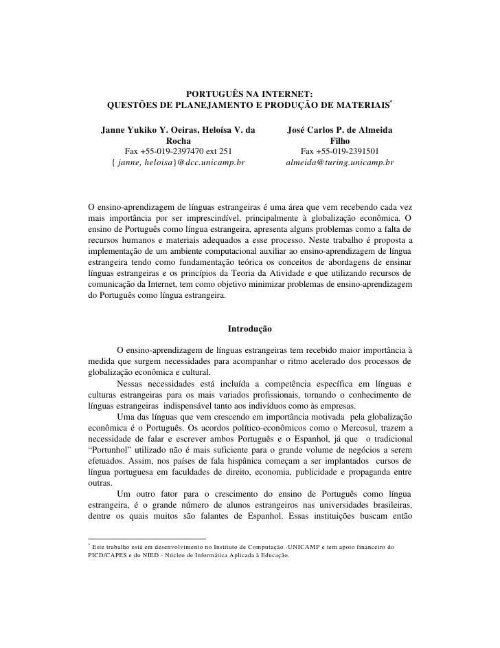 PORTUGUÊS NA INTERNET:       QUESTÕES DE PLANEJAMENTO E PRODUÇÃO DE MATERIAIS*      Janne Yukiko Y. Oeiras, Heloísa V. da ...