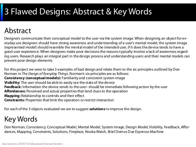 3 Flawed Designs: Abstract & Key Words Abstract Designers communicate their conceptual model to the user via the system im...