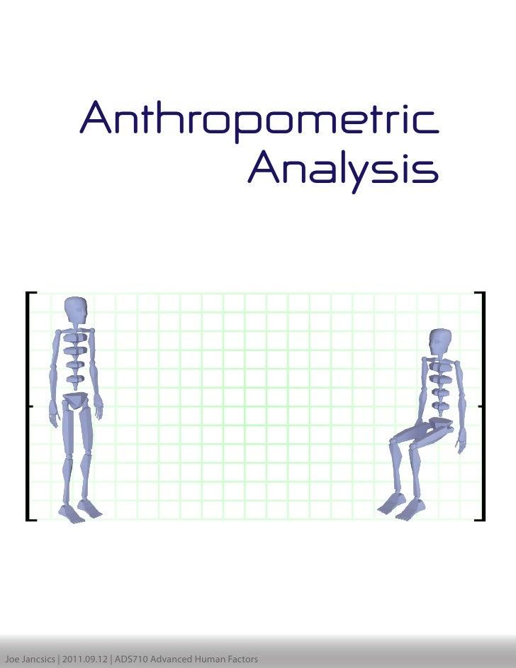 Anthropometric                      AnalysisJoe Jancsics | 2011.09.12 | ADS710 Advanced Human Factors