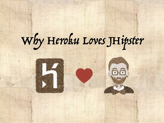 Why Heroku Loves JHipster