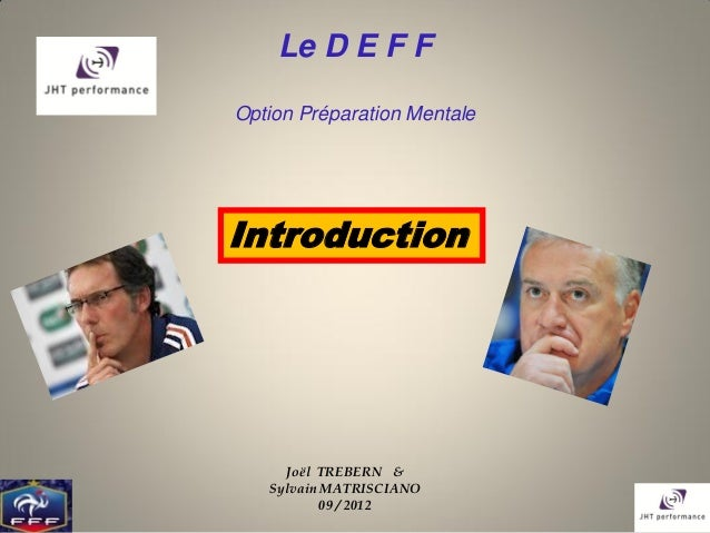 Le D E F FOption Préparation MentaleIntroduction     Joël TREBERN &   Sylvain MATRISCIANO           09 / 2012