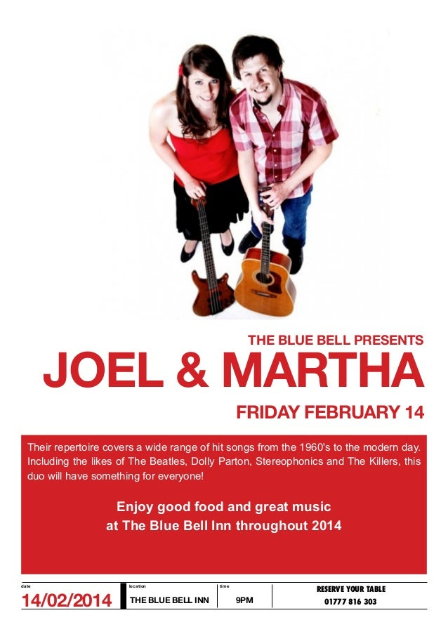 THE BLUE BELL PRESENTS  JOEL & MARTHA FRIDAY FEBRUARY 14 Their repertoire covers a wide range of hit songs from the 1960's...