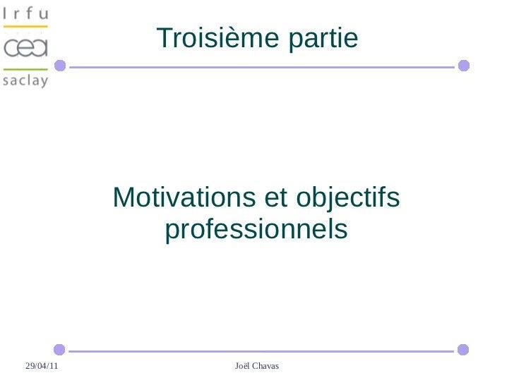 Troisième partie           Motivations et objectifs               professionnels29/04/11             Joël Chavas