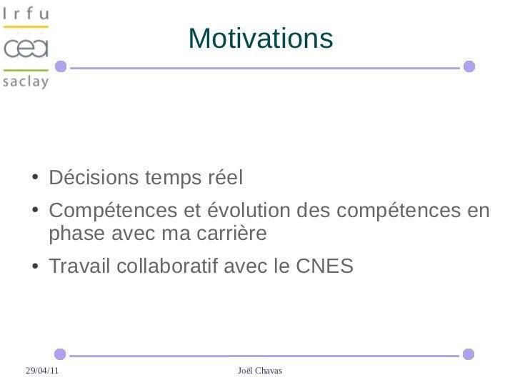 Motivations ●   Décisions temps réel ●   Compétences et évolution des compétences en     phase avec ma carrière ●   Travai...