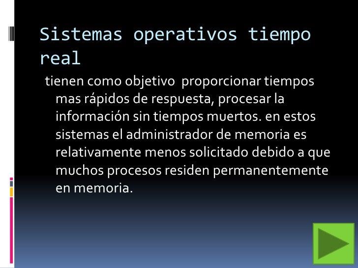 Sistemas operativos tiempo real<br />tienen como objetivo  proporcionar tiempos mas rápidos de respuesta, procesar la info...