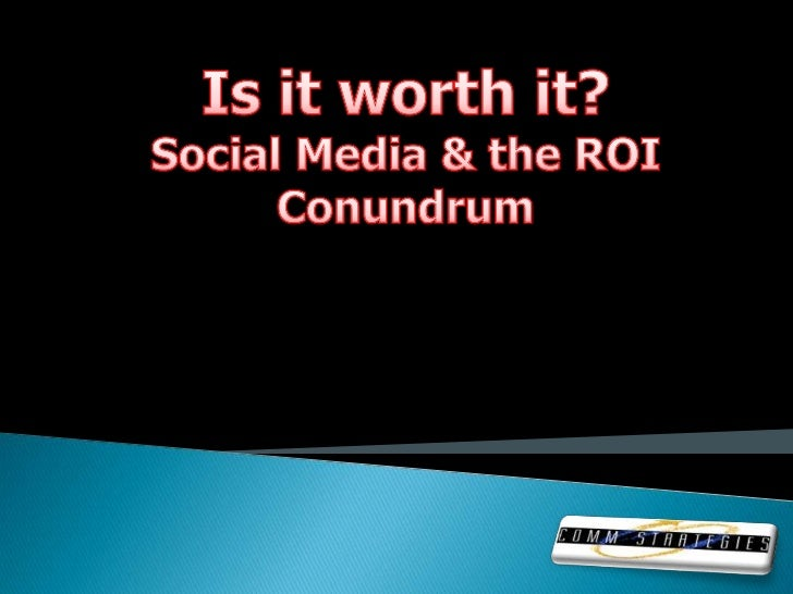    Social media & the C-Suite value    debate   Understanding: what SM is and isn't   Integration & the end of business...