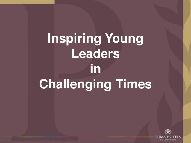 Inspiring Young Leaders in Challenging Times