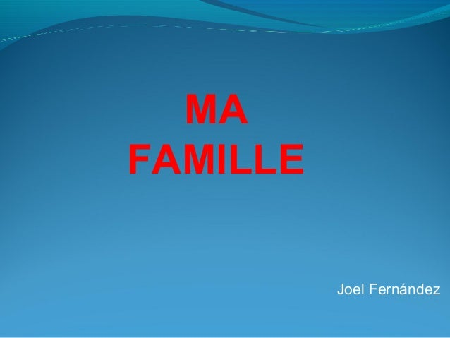 Joel Fernández MA FAMILLE