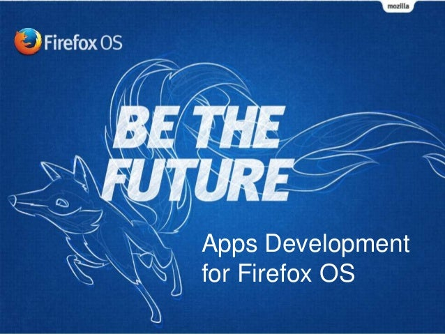 Apps Development for Firefox OS