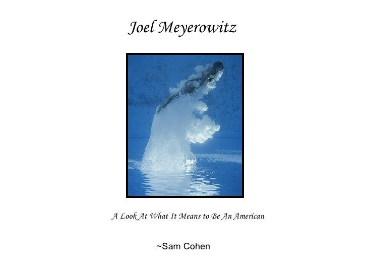 Joel Meyerowitz A Look At What It Means to Be An American ~Sam Cohen