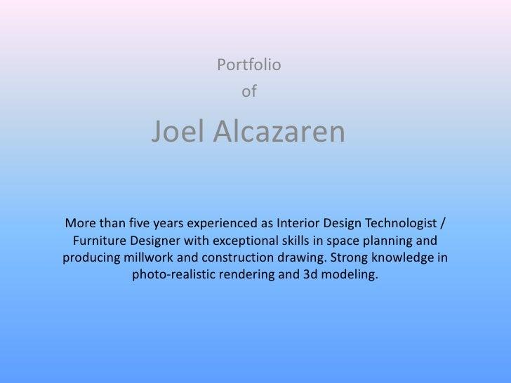 Portfolio                             of               Joel AlcazarenMore than five years experienced as Interior Design T...