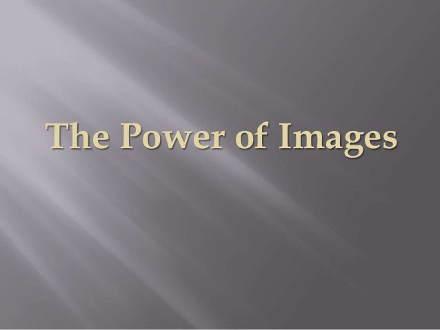 The Power of Images