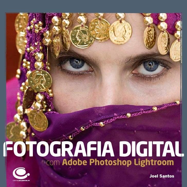 FotograFia Digital     com adobe Photoshop lightroom                           Joel Santos